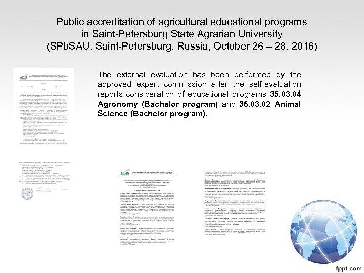 Public accreditation of agricultural educational programs in Saint-Petersburg State Agrarian University (SPb. SAU, Saint-Petersburg,
