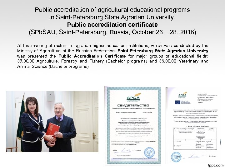 Public accreditation of agricultural educational programs in Saint-Petersburg State Agrarian University. Public accreditation certificate