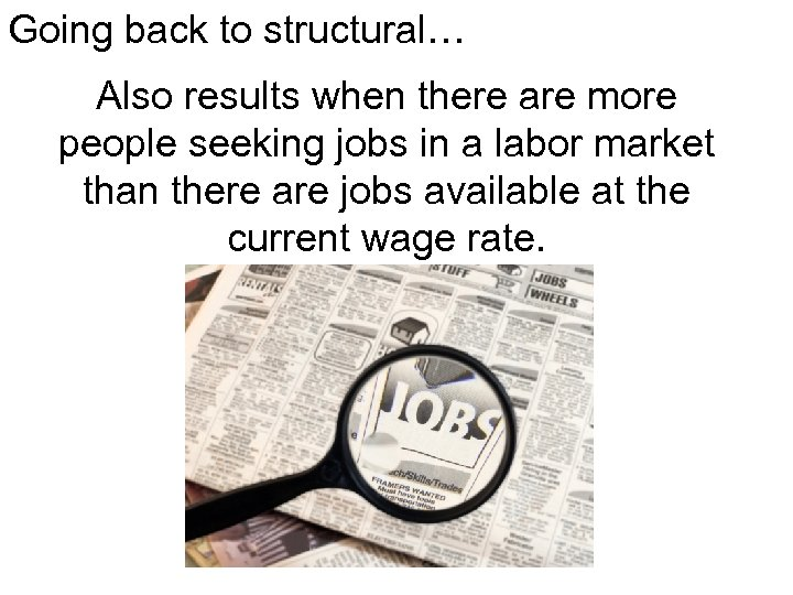 Going back to structural… Also results when there are more people seeking jobs in