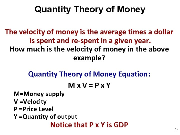 Quantity Theory of Money The velocity of money is the average times a dollar