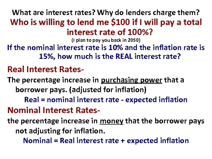 What are interest rates? Why do lenders charge them? Who is willing to lend