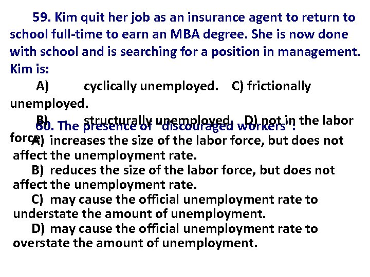 59. Kim quit her job as an insurance agent to return to school full-time
