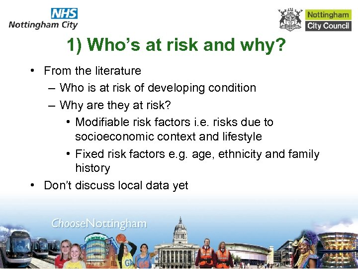 1) Who's at risk and why? • From the literature – Who is at