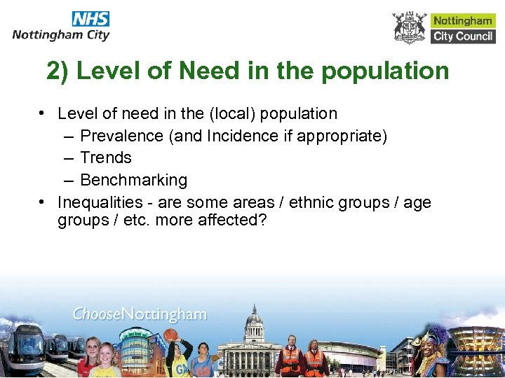 2) Level of Need in the population • Level of need in the (local)