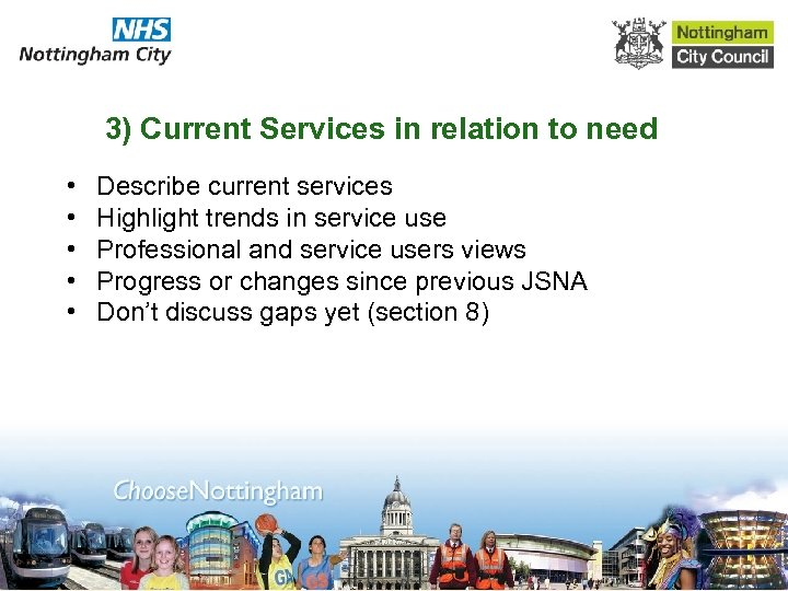 3) Current Services in relation to need • • • Describe current services Highlight