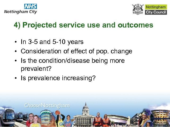 4) Projected service use and outcomes • In 3 -5 and 5 -10 years