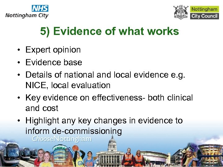 5) Evidence of what works • Expert opinion • Evidence base • Details of