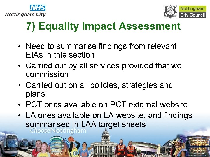 7) Equality Impact Assessment • Need to summarise findings from relevant EIAs in this