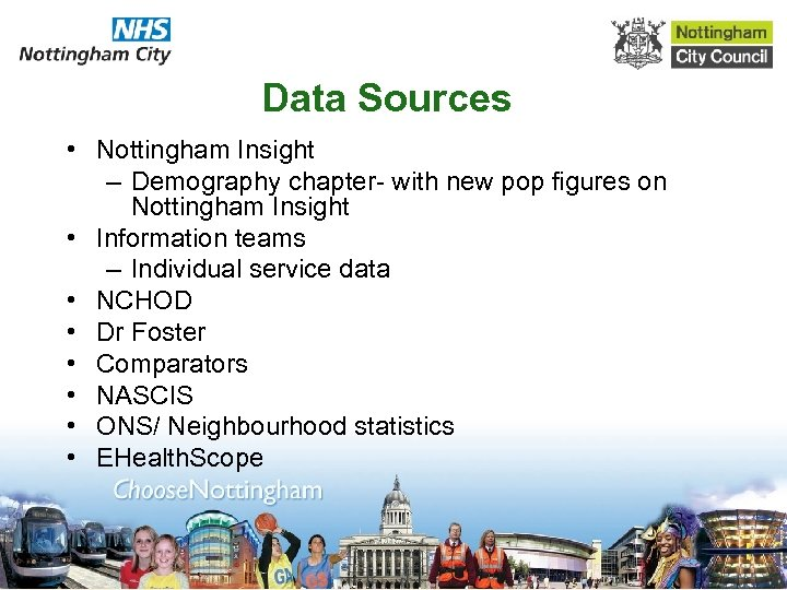 Data Sources • Nottingham Insight – Demography chapter- with new pop figures on Nottingham