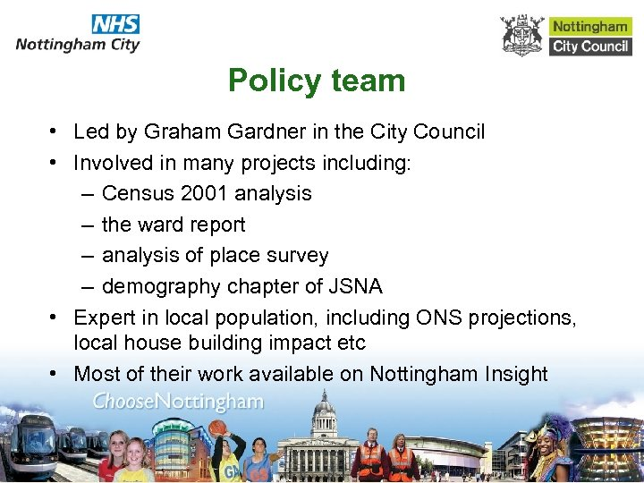 Policy team • Led by Graham Gardner in the City Council • Involved in