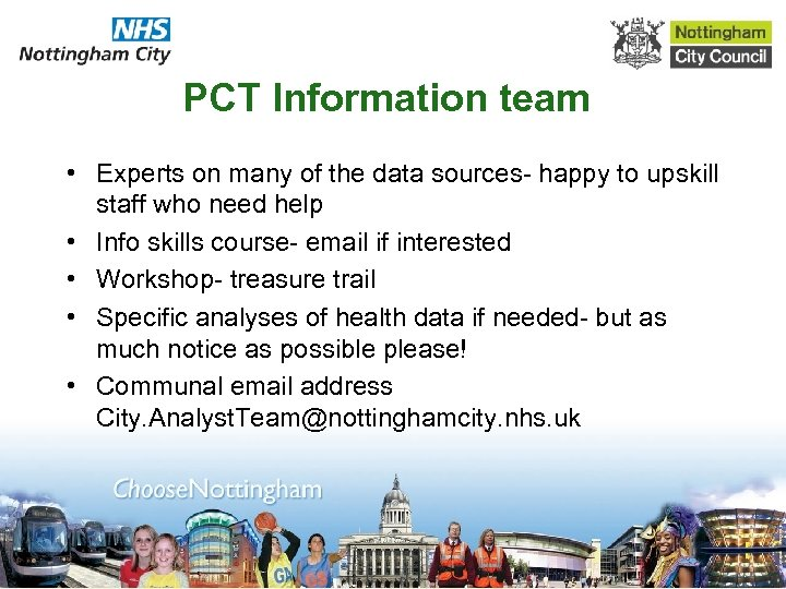 PCT Information team • Experts on many of the data sources- happy to upskill