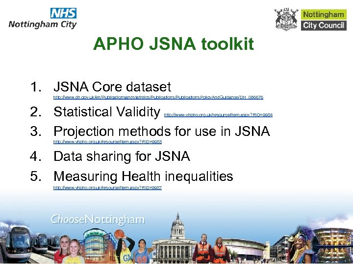 APHO JSNA toolkit 1. JSNA Core dataset http: //www. dh. gov. uk/en/Publicationsandstatistics/Publications. Policy. And.