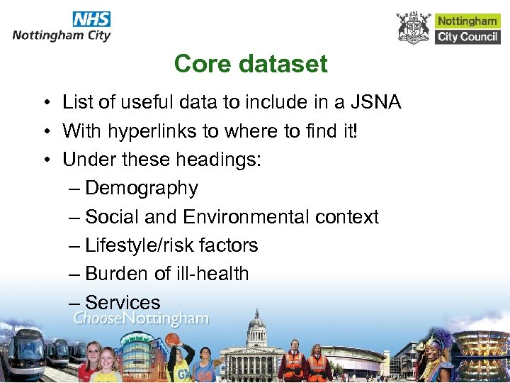 Core dataset • List of useful data to include in a JSNA • With