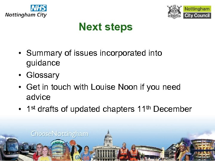 Next steps • Summary of issues incorporated into guidance • Glossary • Get in