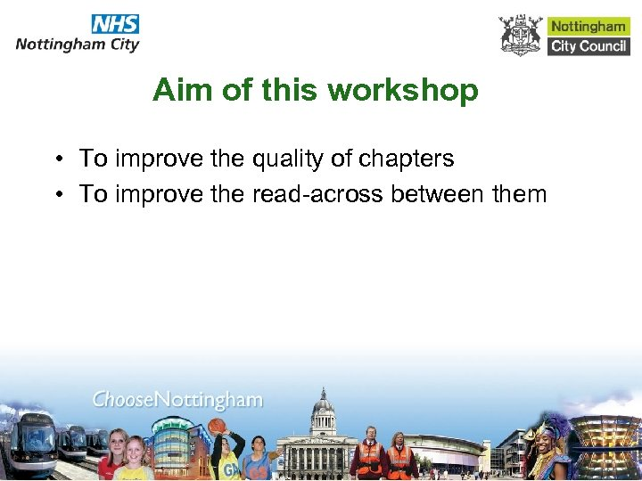 Aim of this workshop • To improve the quality of chapters • To improve
