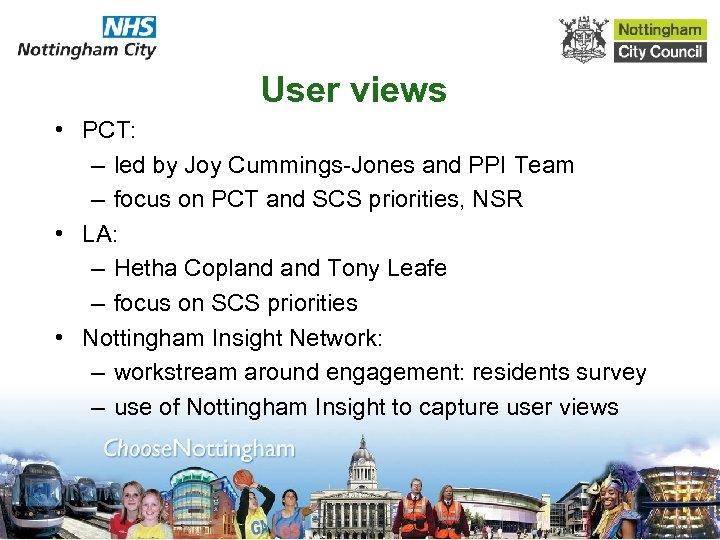 User views • PCT: – led by Joy Cummings-Jones and PPI Team – focus