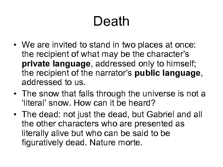 Death • We are invited to stand in two places at once: the recipient