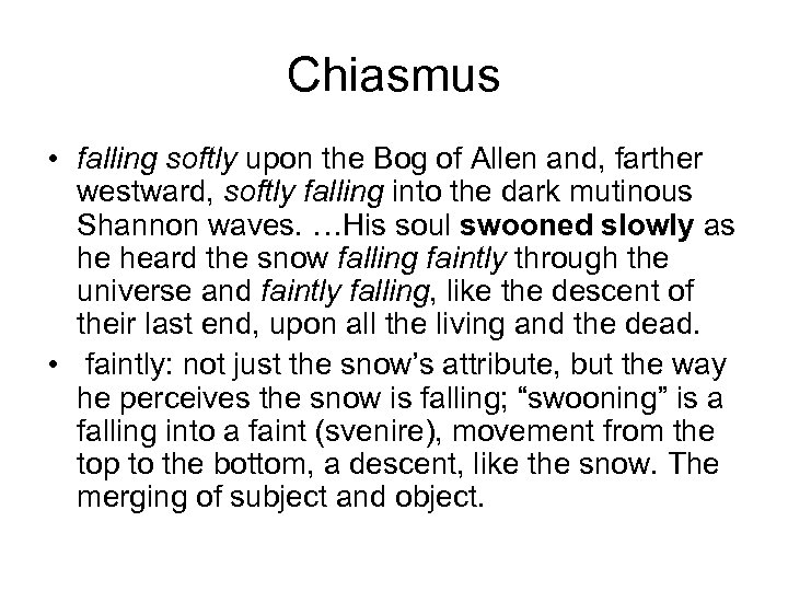 Chiasmus • falling softly upon the Bog of Allen and, farther westward, softly falling