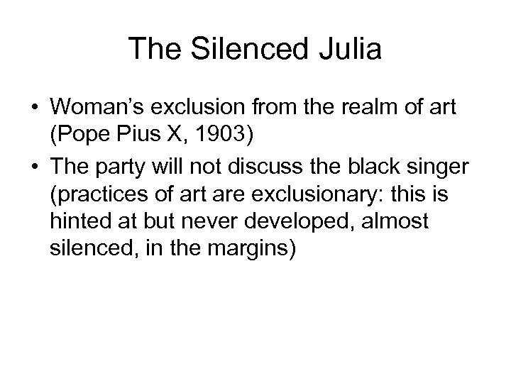 The Silenced Julia • Woman's exclusion from the realm of art (Pope Pius X,