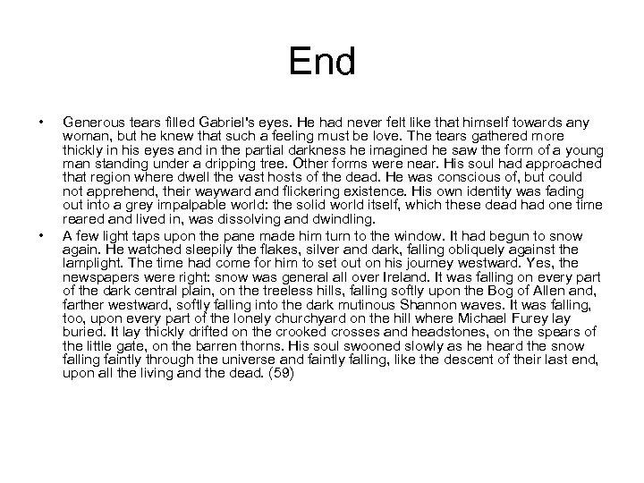 End • • Generous tears filled Gabriel's eyes. He had never felt like that