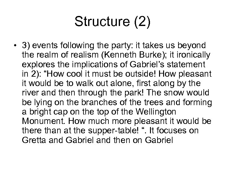 Structure (2) • 3) events following the party: it takes us beyond the realm