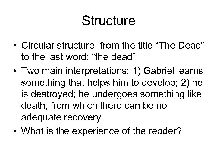 """Structure • Circular structure: from the title """"The Dead"""" to the last word: """"the"""