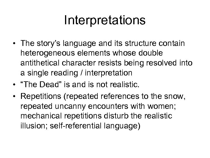 Interpretations • The story's language and its structure contain heterogeneous elements whose double antithetical