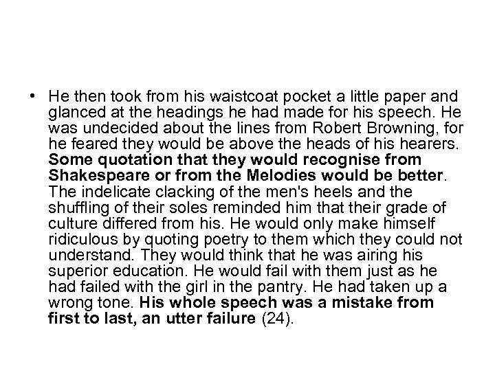 • He then took from his waistcoat pocket a little paper and glanced