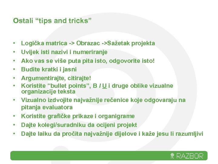"""Ostali """"tips and tricks"""" • • • Logička matrica -> Obrazac ->Sažetak projekta Uvijek"""