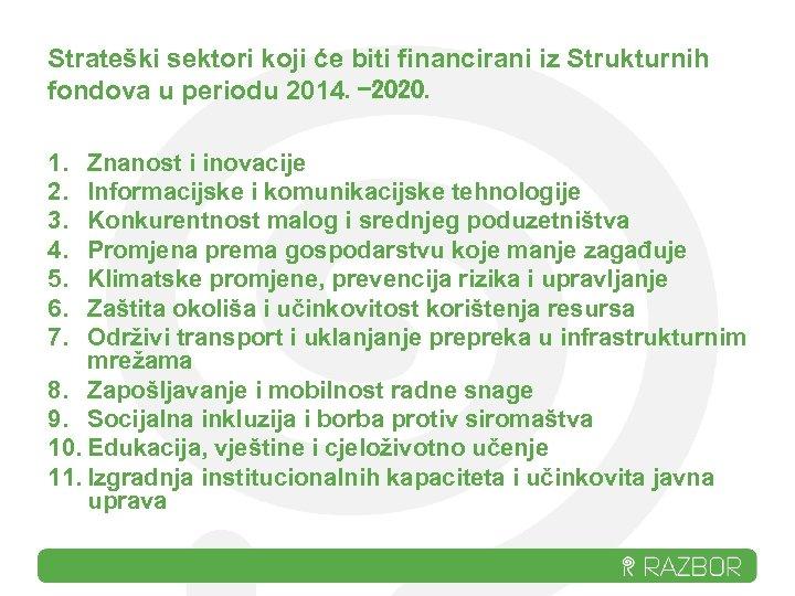 Strateški sektori koji će biti financirani iz Strukturnih fondova u periodu 2014. -2020. 1.