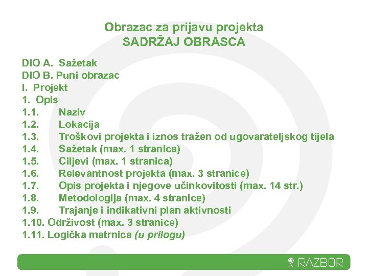 Obrazac za prijavu projekta SADRŽAJ OBRASCA DIO A. Sažetak DIO B. Puni obrazac I.