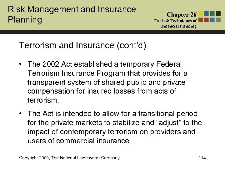 Risk Management and Insurance Planning Chapter 26 Tools & Techniques of Financial Planning Terrorism