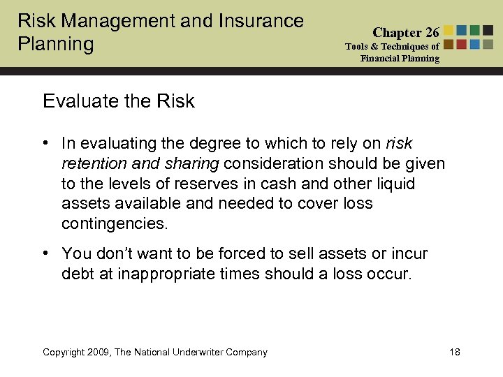 Risk Management and Insurance Planning Chapter 26 Tools & Techniques of Financial Planning Evaluate
