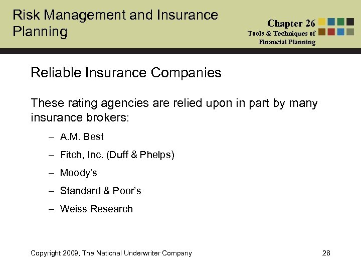Risk Management and Insurance Planning Chapter 26 Tools & Techniques of Financial Planning Reliable