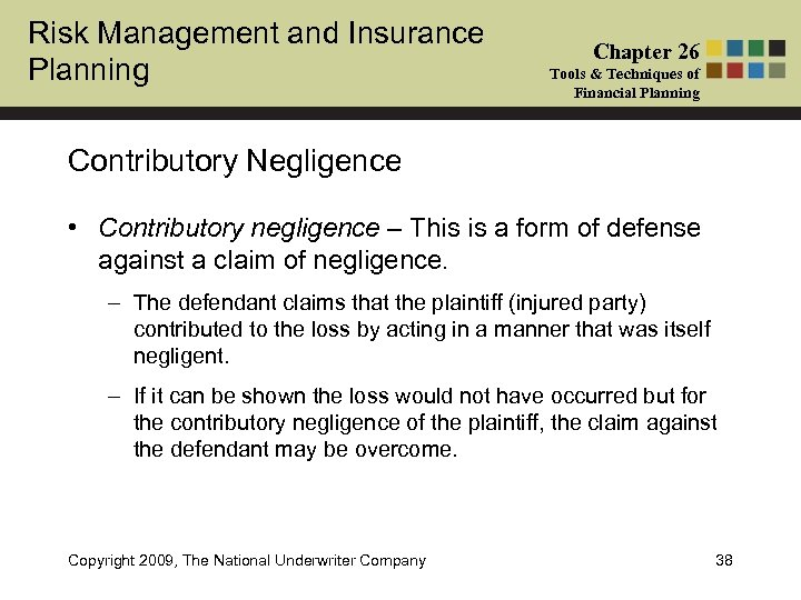 Risk Management and Insurance Planning Chapter 26 Tools & Techniques of Financial Planning Contributory
