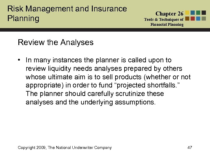 Risk Management and Insurance Planning Chapter 26 Tools & Techniques of Financial Planning Review