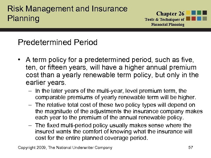Risk Management and Insurance Planning Chapter 26 Tools & Techniques of Financial Planning Predetermined