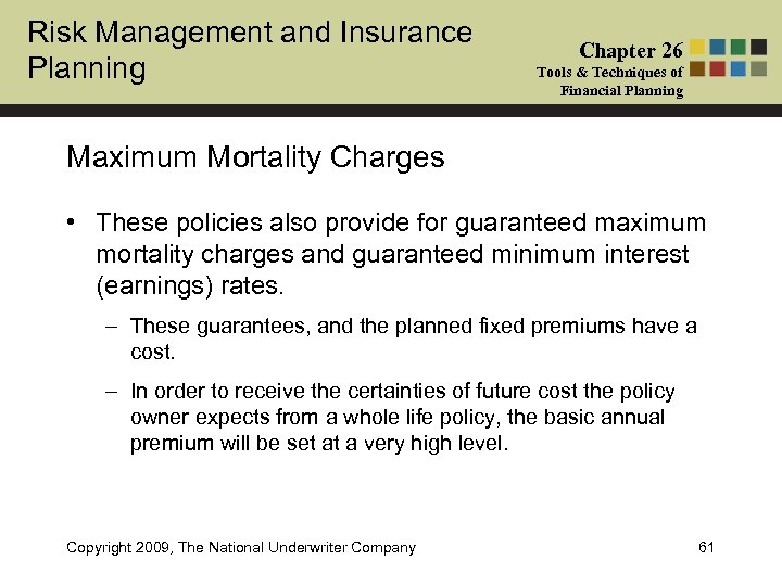 Risk Management and Insurance Planning Chapter 26 Tools & Techniques of Financial Planning Maximum