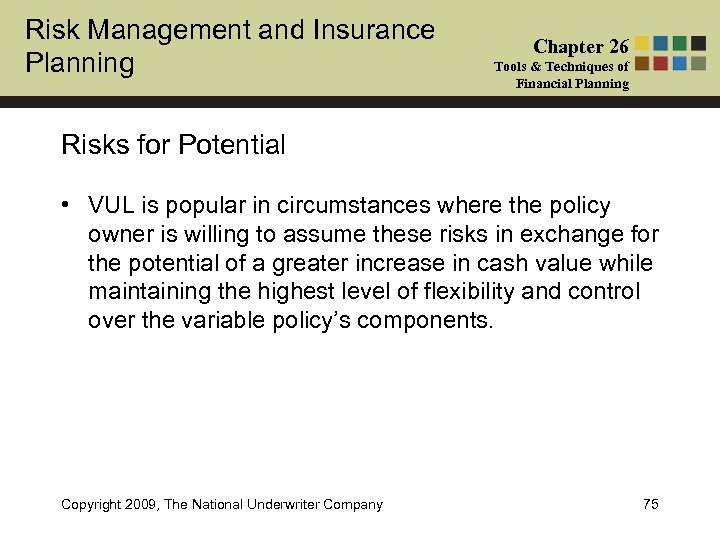Risk Management and Insurance Planning Chapter 26 Tools & Techniques of Financial Planning Risks