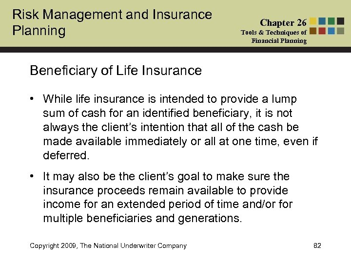 Risk Management and Insurance Planning Chapter 26 Tools & Techniques of Financial Planning Beneficiary