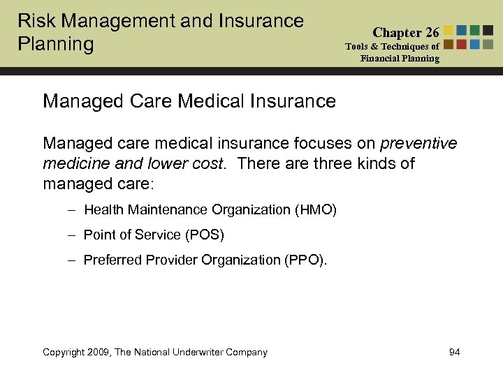 Risk Management and Insurance Planning Chapter 26 Tools & Techniques of Financial Planning Managed