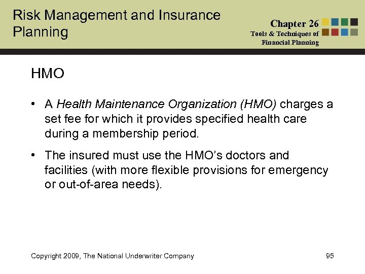 Risk Management and Insurance Planning Chapter 26 Tools & Techniques of Financial Planning HMO