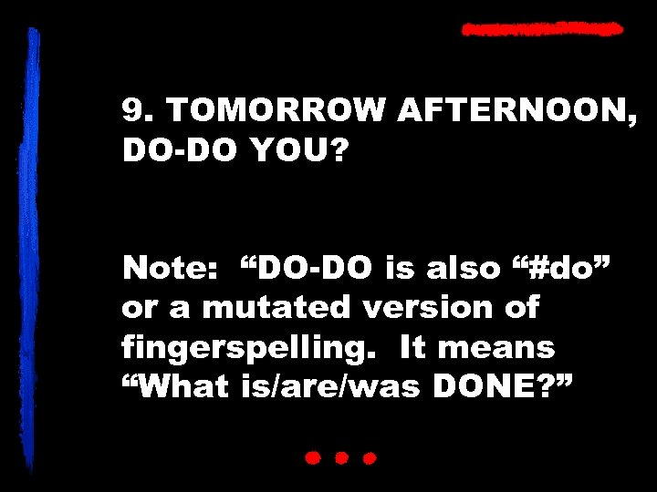 """9. TOMORROW AFTERNOON, DO-DO YOU? Note: """"DO-DO is also """"#do"""" or a mutated version"""