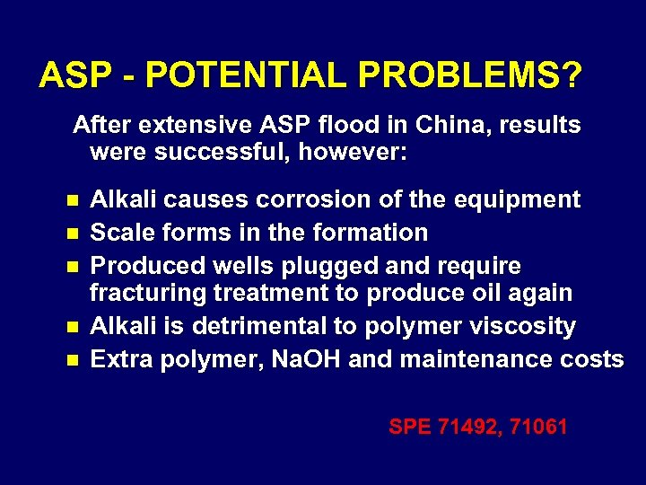 ASP - POTENTIAL PROBLEMS? After extensive ASP flood in China, results were successful, however: