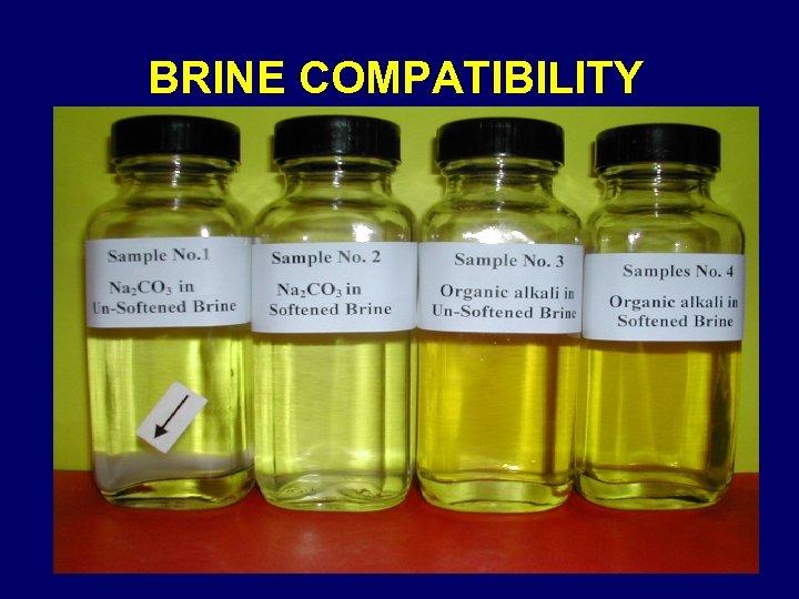 BRINE COMPATIBILITY
