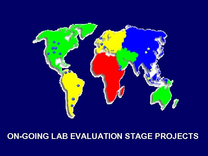 ON-GOING LAB EVALUATION STAGE PROJECTS