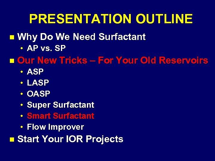 PRESENTATION OUTLINE n Why Do We Need Surfactant • AP vs. SP n Our