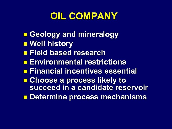 OIL COMPANY Geology and mineralogy n Well history n Field based research n Environmental
