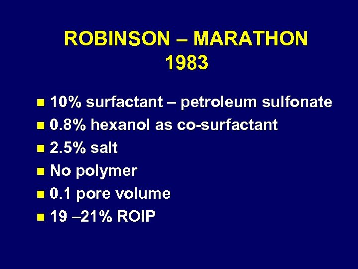 ROBINSON – MARATHON 1983 10% surfactant – petroleum sulfonate n 0. 8% hexanol as