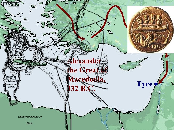Alexander the Great of Macedonia, 332 B. C. Tyre
